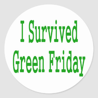 I suurvived green friday! In green text to match Round Stickers