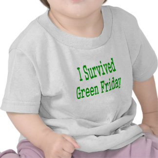 I suurvived green friday! In green text to match Tshirt