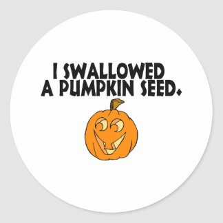 I Swallowed A Pumpkin Seed Round Stickers
