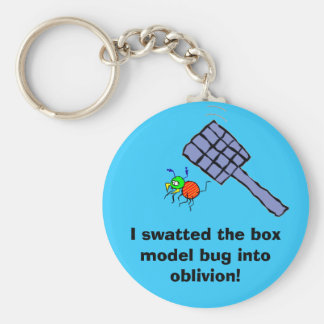 I swatted the boxmodel bug into oblivion! basic round button keychain