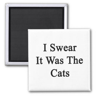 I Swear It Was The Cats 2 Inch Square Magnet
