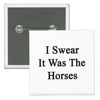 I Swear It Was The Horses 2 Inch Square Button