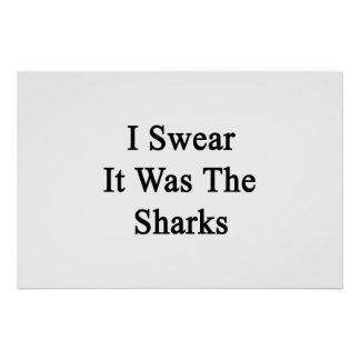 I Swear It Was The Sharks Poster