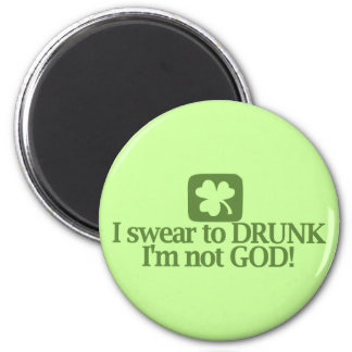 I Swear To Drunk I'm NOT God! 2 Inch Round Magnet