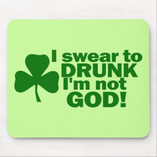 I Swear To DRUNK I'm not GOD! Mouse Pad