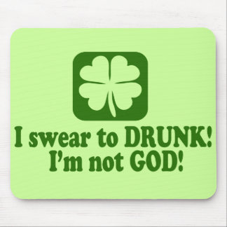 I Swear to Drunk I'm Not God Mouse Pad