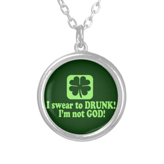 I Swear to Drunk I'm Not God Silver Plated Necklace