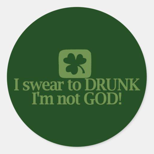 I Swear To Drunk I'm NOT God! Classic Round Sticker