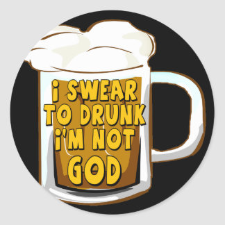 I Swear To Drunk Not God Beer T-shirts Gifts Classic Round Sticker