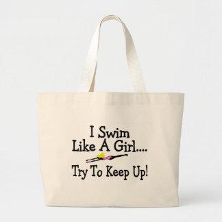 I Swim Like A Girl Try To Keep Up Bag