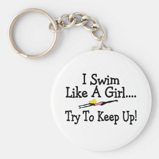 I Swim Like A Girl Try To Keep Up Key Chains