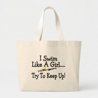 I Swim Like A Girl Try To Keep Up Large Tote Bag