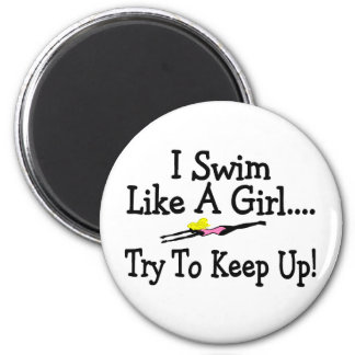 I Swim Like A Girl Try To Keep Up Magnet