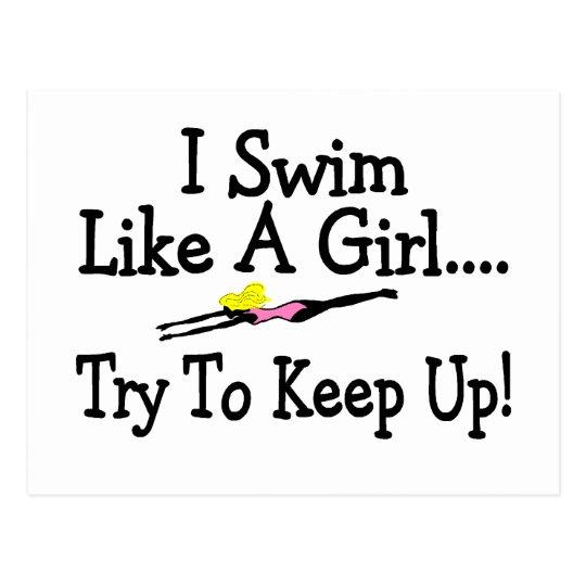 I Swim Like A Girl Try To Keep Up Postcard