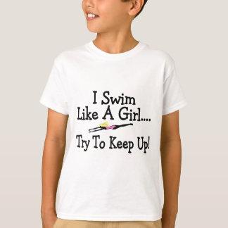 I Swim Like A Girl Try To Keep Up T-Shirt