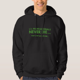 I.T. Professionals Never Die Hoodie