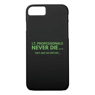 I.T. Professionals Never Die iPhone 7 Case