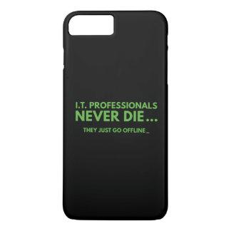 I.T. Professionals Never Die iPhone 7 Plus Case