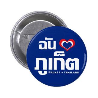 I ❤ Tailandia de Phuket del corazón (amor) Pin Redondo De 2 Pulgadas