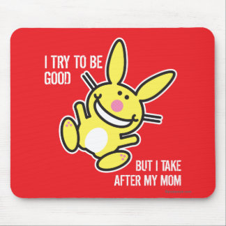 I Take After My Mom Mouse Pad