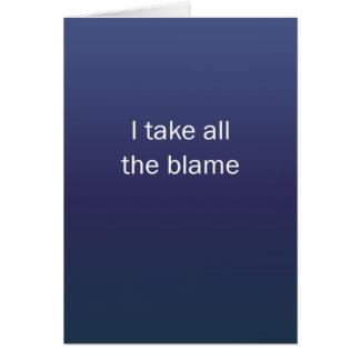 I Take All The Blame Card