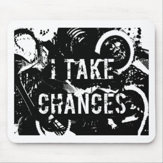 i take chances.  Feel Good.Tell the World. Mouse Pad