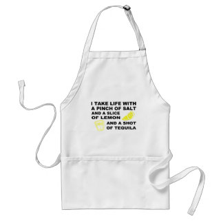 I take life with a pinch of salt - Tequila design Aprons