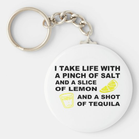 I take life with a pinch of salt - Tequila design Keychain