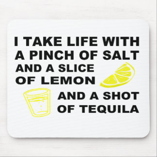 I take life with a pinch of salt - Tequila design Mouse Pad