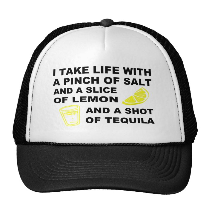 I take life with a pinch of salt - Tequila design Trucker Hat