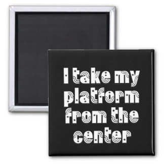 I take my platform from the center magnet