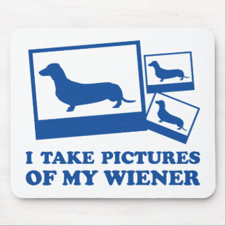 I Take Pictures Of My Wiener Mouse Pad