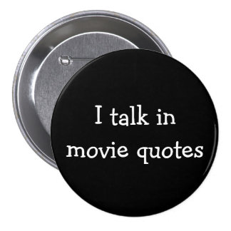 I talk in movie quotes pin
