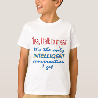 I Talk To Myself T-Shirt