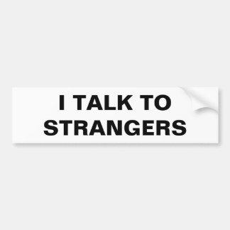 I Talk To Strangers Car Bumper Sticker