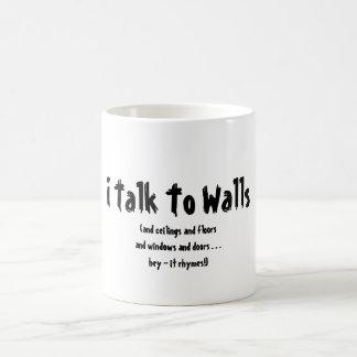 I Talk to Walls Coffee Mug