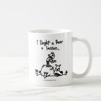 I taught a bear a lesson. coffee mug