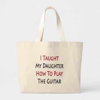 I Taught My Daughter How To Play The Guitar Bag
