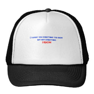 I taught you everything trucker hat