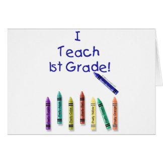 I Teach 1st Grade! Card