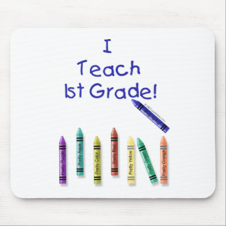 I Teach 1st Grade! Mouse Pads