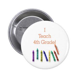 I Teach 4th Grade! Pinback Buttons