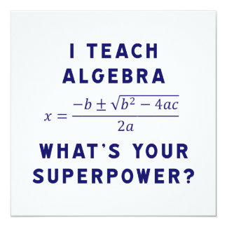I Teach Algebra / What's Your Superpower Personalized Invitation