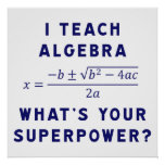 I Teach Algebra / What's Your Superpower Poster