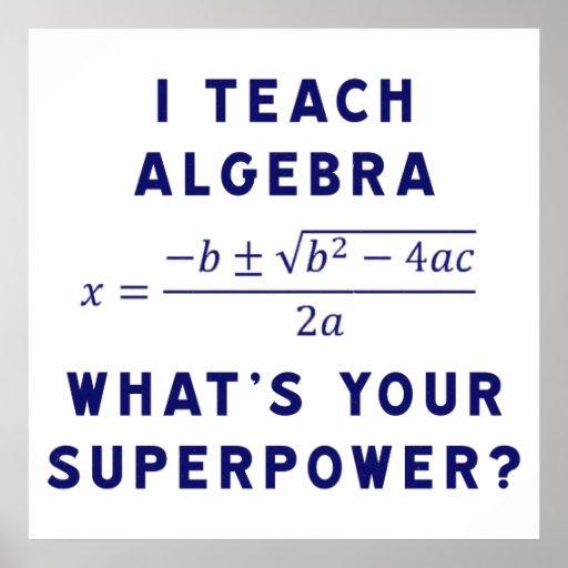 I Teach Algebra / What's Your Superpower Print