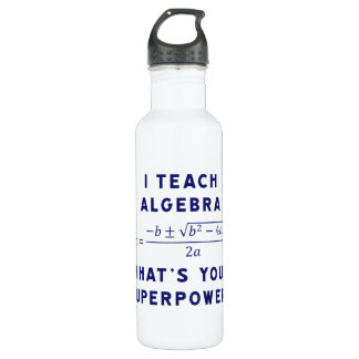 I Teach Algebra / What's Your Superpower Stainless Steel Water Bottle