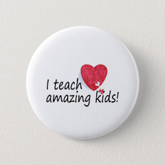 I Teach Amazing Kids Button