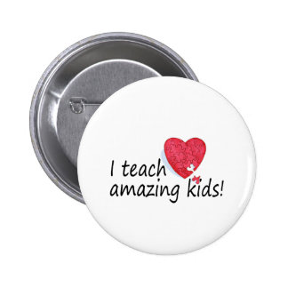 I Teach Amazing Kids Button