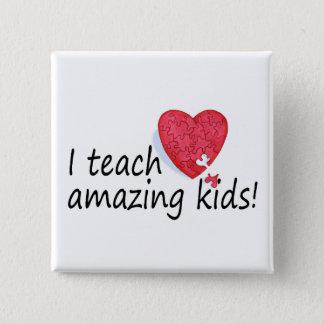 I Teach Amazing Kids Pinback Button