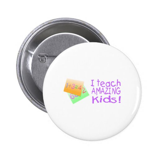 I Teach Amazing Kids (Ppl) Buttons
